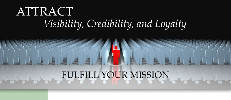 """attract visibility, credibility, and loyalty"""